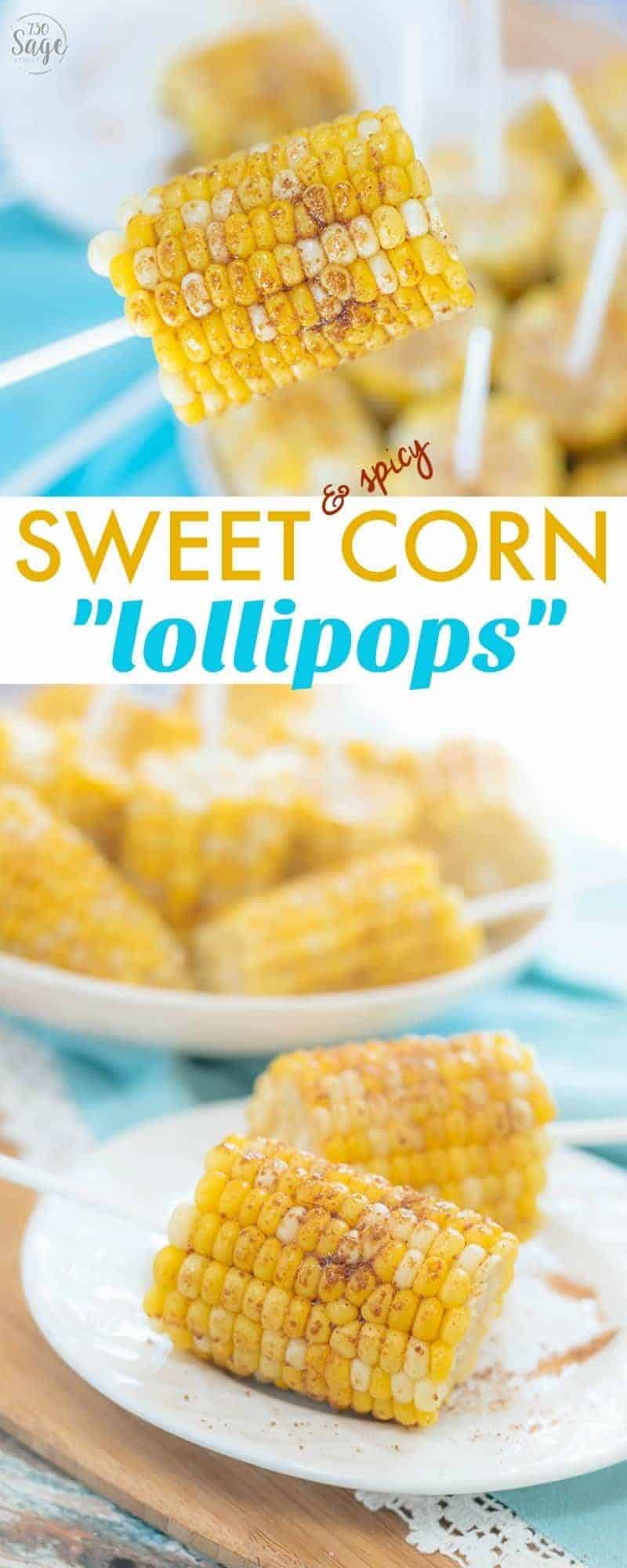 These delicious, unique Sweet and Spicy Corn Lollipops are easy to make and add a fun twist to your spring and summer get-togethers, barbecues and parties.