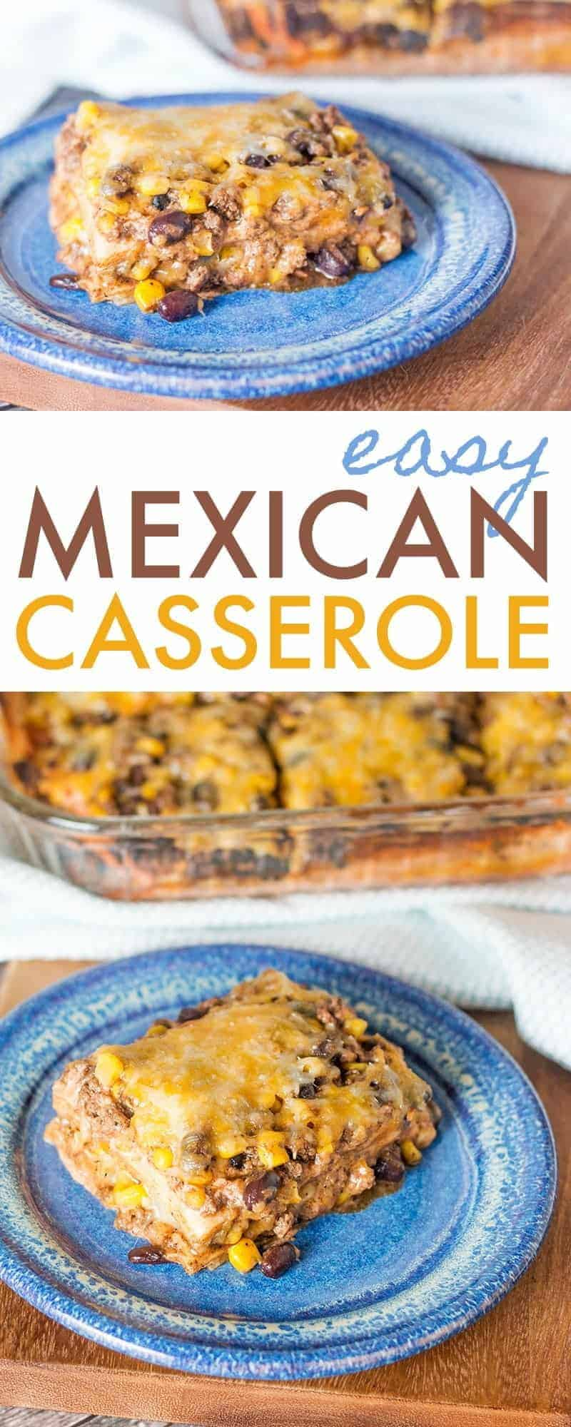 Two photos of a Piece of Easy Mexican casserole on a blue plate with text in between with the name of the recipe.