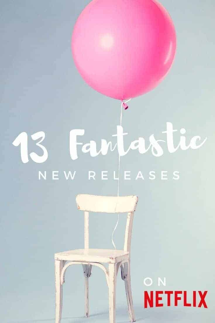 pink balloon tied to a white chair with the text 13 fantastic new releases on Netflix