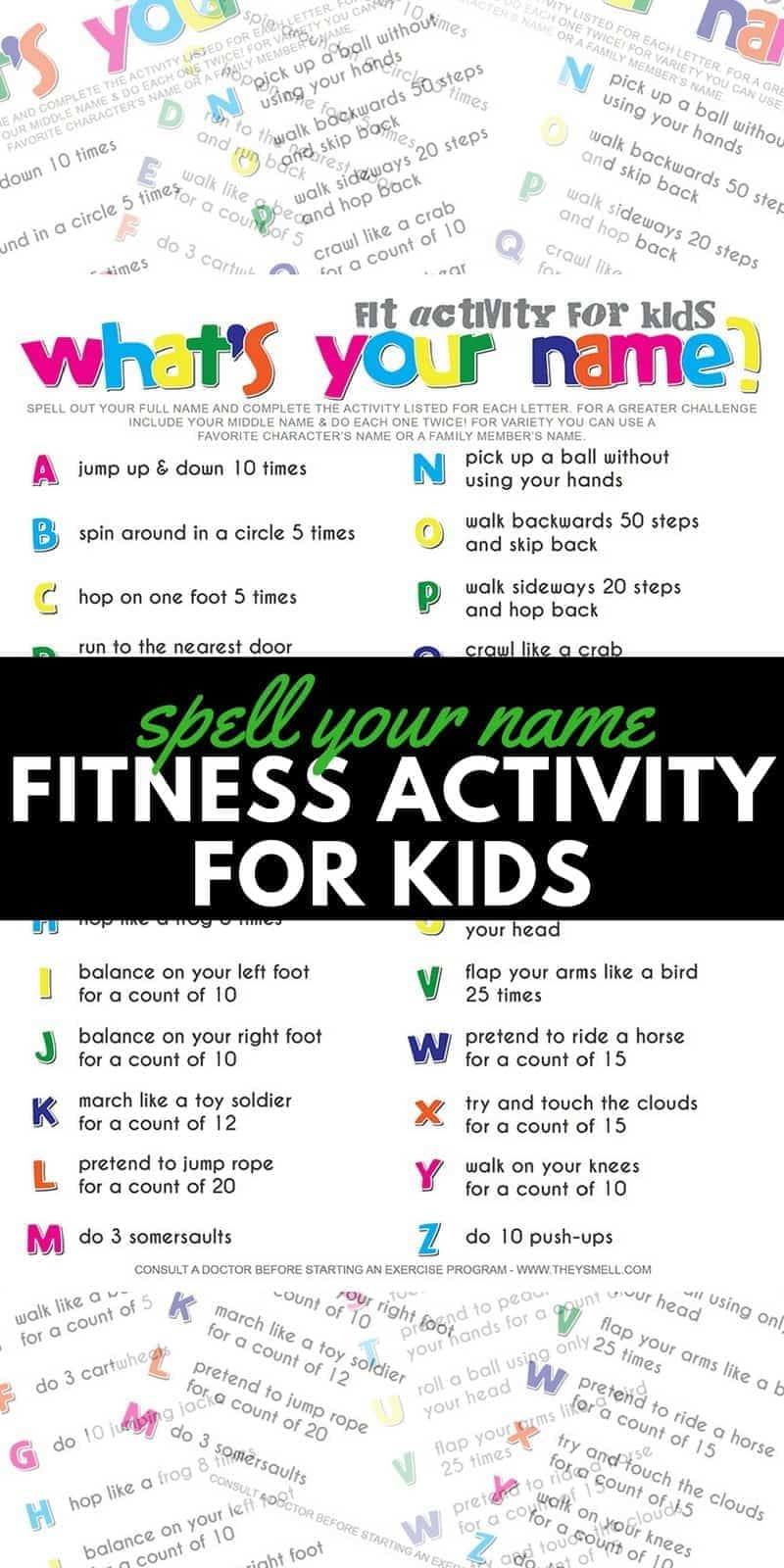 What's your name? Fitness activity printable for kids. Your kids will get a workout without realizing it when you make fitness into a fun game with this spell your name workout. #fitness #kids #kidsactivities #homeschool #homeschooling #teacher #physed