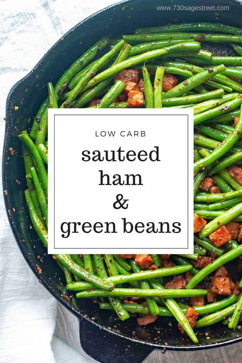 low carb ham and green beans in a cast iron pan