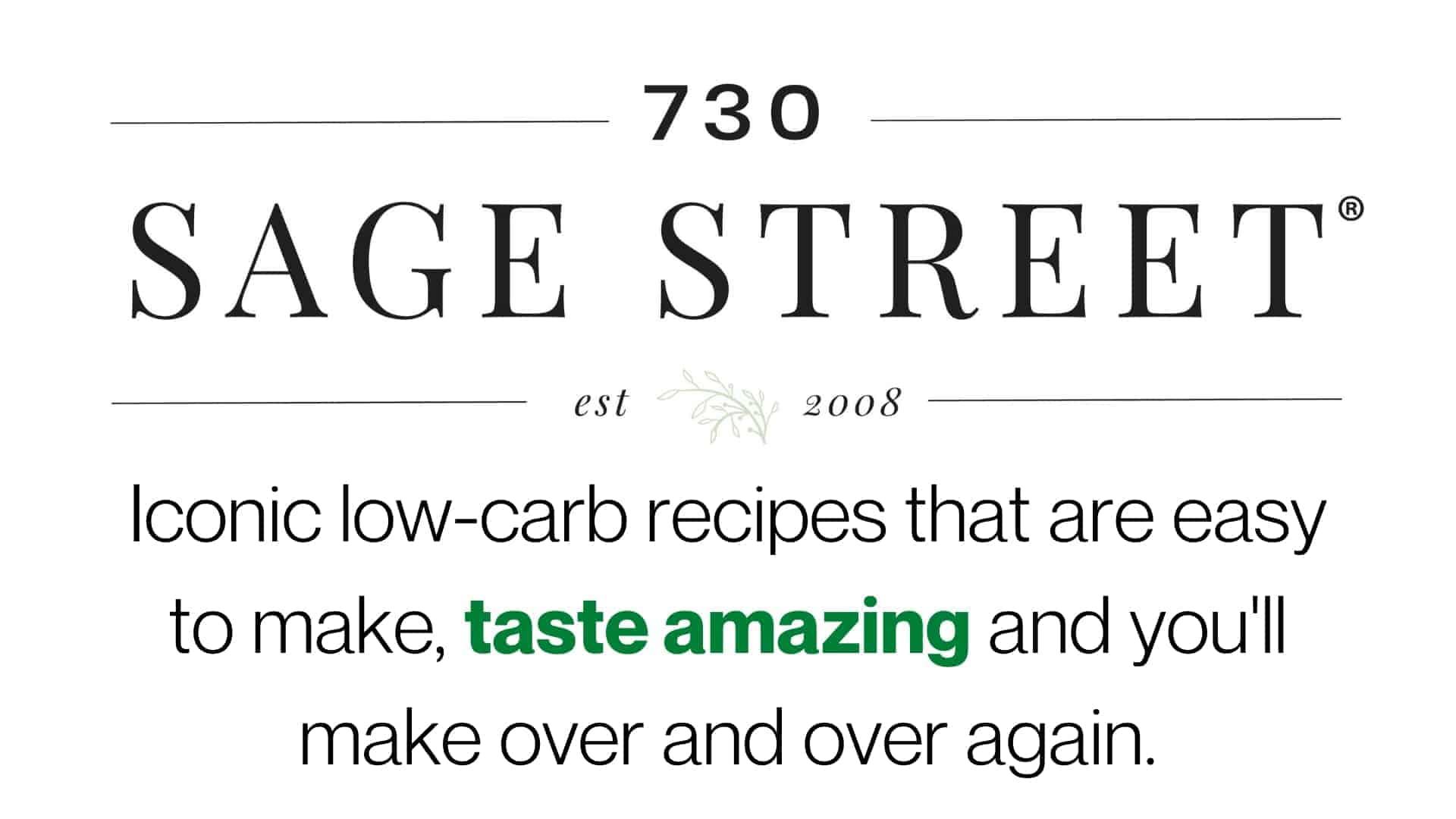 730 Sage Street - Iconic low-carb recipe ideas